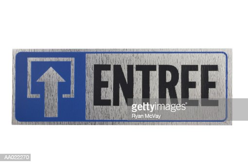 Entrance Sign in French : Stock Photo