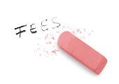 Erasing fees concept