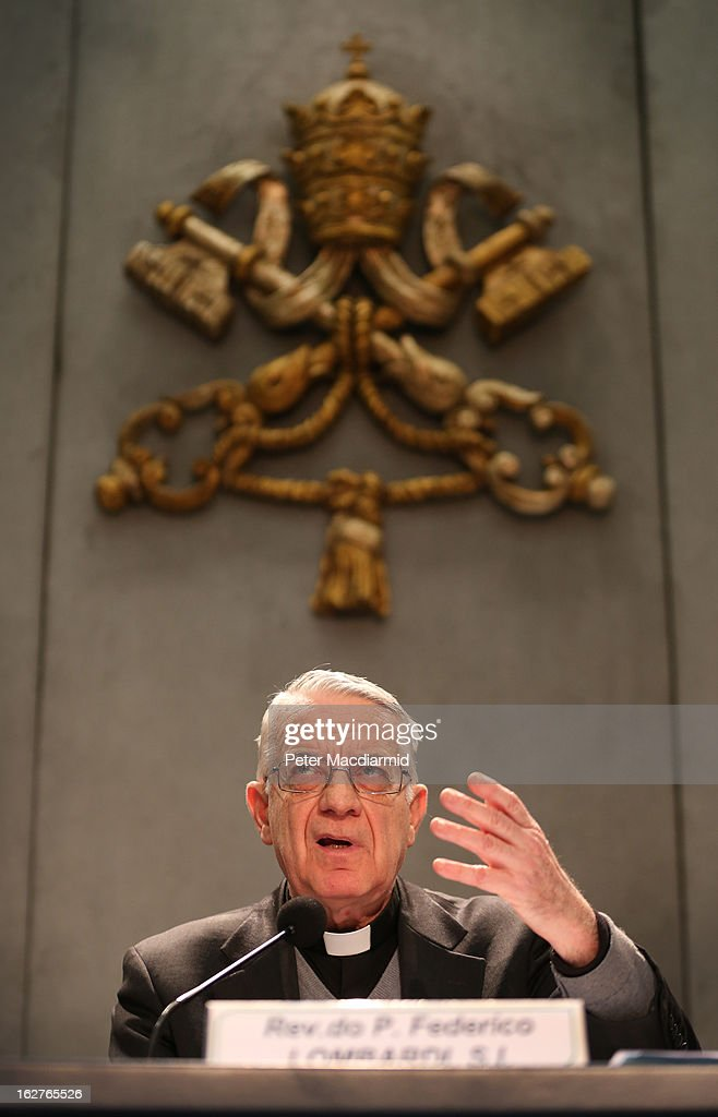 Father Federico Lombardi, Director of the Holy See Press Office speaks to reporters during a press conference in the Holy See Press Room on February 26, 2013 in Rome, Italy. The Pontiff will hold his last weekly public audience on February 27, 2013 before he retires the following day. Pope Benedict XVI has been the leader of the Catholic Church for eight years and is the first Pope to retire since 1415. He cites ailing health as his reason for retirement and will spend the rest of his life in solitude away from public engagements