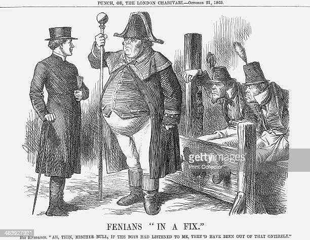 'Fenians In A Fix' 1865 'His Riverance' remarks Ah Thin Mr Bull if the Boys had Listened to Me they'd have been out of that Ontirely Two mutinous...