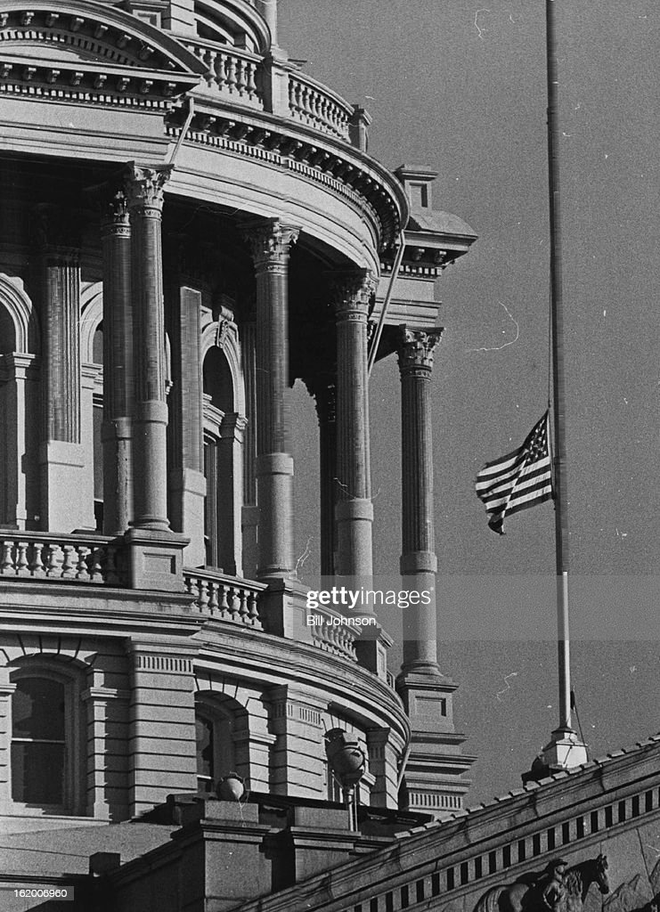 NOV 22 1963 NOV 23 1963 Flag Flies at Half Mast at Colorado Capitol The state nation and world mourns the slain President