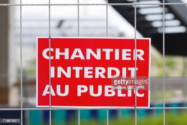 France, Paris, 17th district, Clichy-Les Batignolles, forbidden sign on a building site
