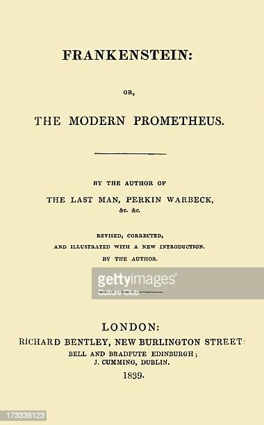 Frankenstein or the Modern Prometheus by Mary Wollstonecraft Shelley London Richard Bentley 1839 MWS English romantic / gothic novelist 30 August...