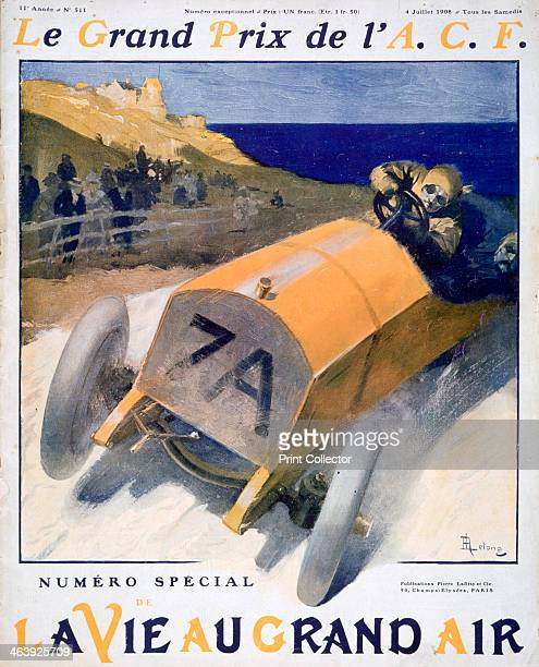 French Grand Prix cover of the magazine 'La Vie au Grand Air' 1908 The third edition of the French Grand Prix was held at Dieppe in 1908 The race was...