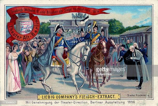 Friedrich Wilhelm III and General Blücher returning home after the victorious Battle of the Nations at Leipzig in 1813 Gebhard Leberecht von Blücher...