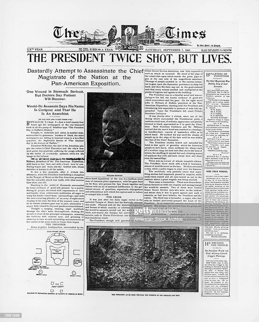 Front page of 'The Los Angeles Times' devoted to the assassination 'attempt' of President William McKinley Saturday September 7 1901 McKinley later...
