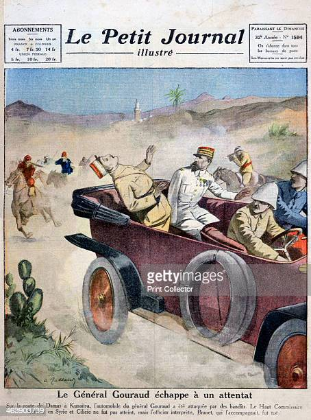 General Gouraud escapes an assassination attempt on route from Damascas to Kunaitra 1921 General HenriJosephEugene Gouraud French High Commissioner...