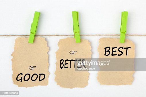 Good Better Best Concept : Stock Photo