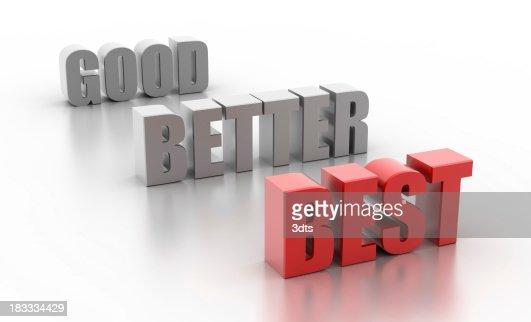 Good, better, best (isolated on white)