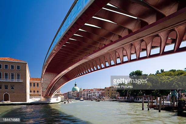 Grand CanalItaly Architect Venice Constitution Bridge View From Underneath The Bridge Over The Grand Canal