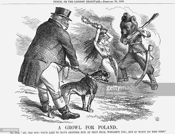 'A Growl For Poland' 1863 'Mr Bull Ah Old Dog You'd Like To Have Another Run At That Bear Wouldn't You But You Won't This Time The Russians...