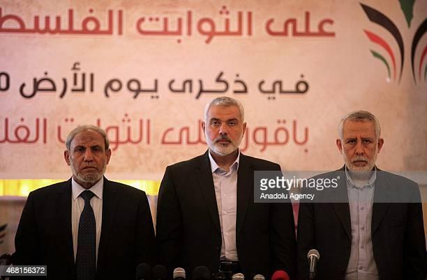 Hamas Political Bureau Vice President Ismail Haniyeh one of Hamas' leaders Mahmoud alZahar and member of the Political Bureau of the Islamic Jihad...