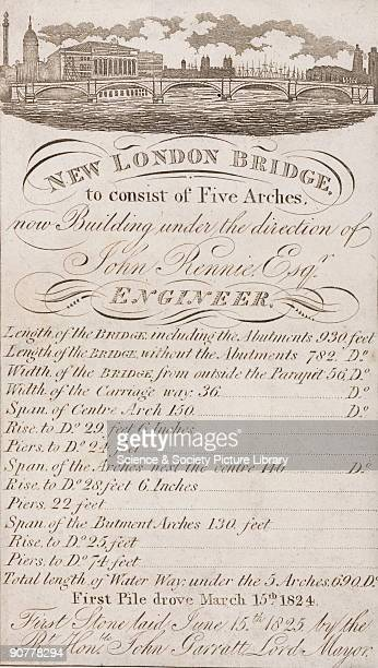 Handbill with engraved illustration listing the specifications of the new London Bridge Civil engineer John Rennie was commissioned to build a new...