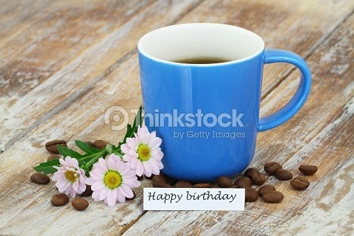 Happy Birthday Card With Mug Of Coffee And Pink Daisies Stock Photo