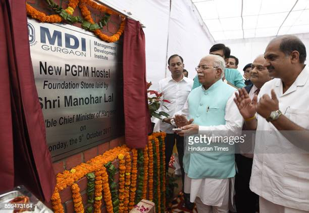 Haryana Chief Minister Manohar Lal Khattar lays the foundation stone for the Girls' Hostel at MDI on October 9 2017 in Gurgaon India
