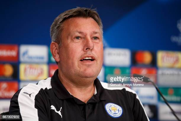 Head coach Craig Shakespeare of Leicester City attends a press conference ahead of the UEFA Champions League Quarter Final First leg match between...