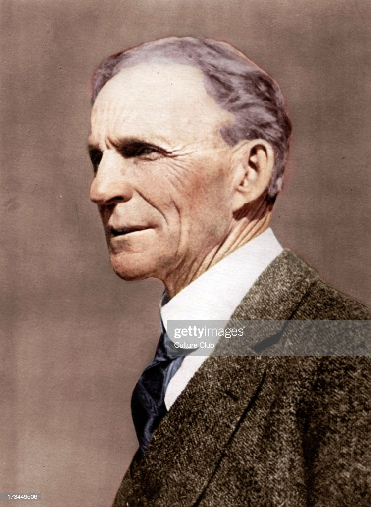 Henry Ford 30 July 1863 7 April 1947 American