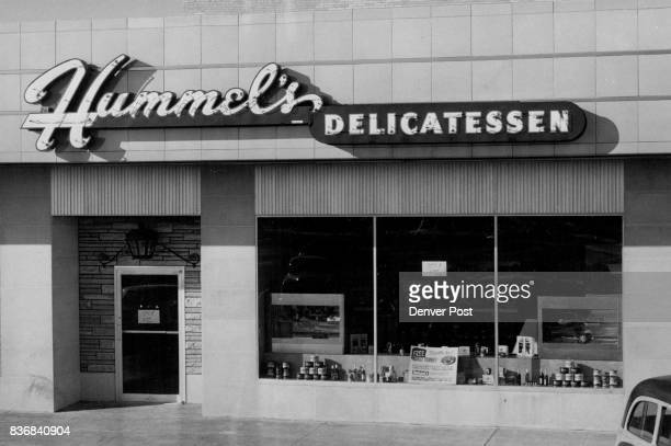 Here is the new Hummel's Delicatessen which was opened Monday morning at the Cherry Creek shopping center E 1st Ave and S University Blvd The owners...