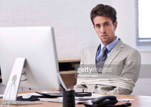 He's always stuck to his desk