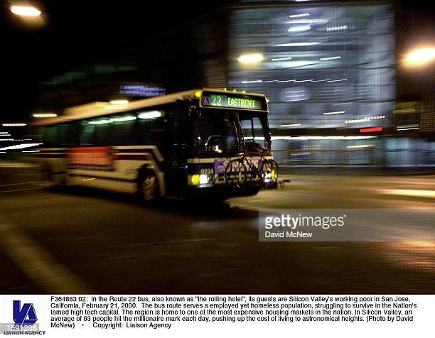 In the Route 22 bus also known as 'the rolling hotel' its guests are Silicon Valley's working poor in San Jose California February 21 2000 The bus...