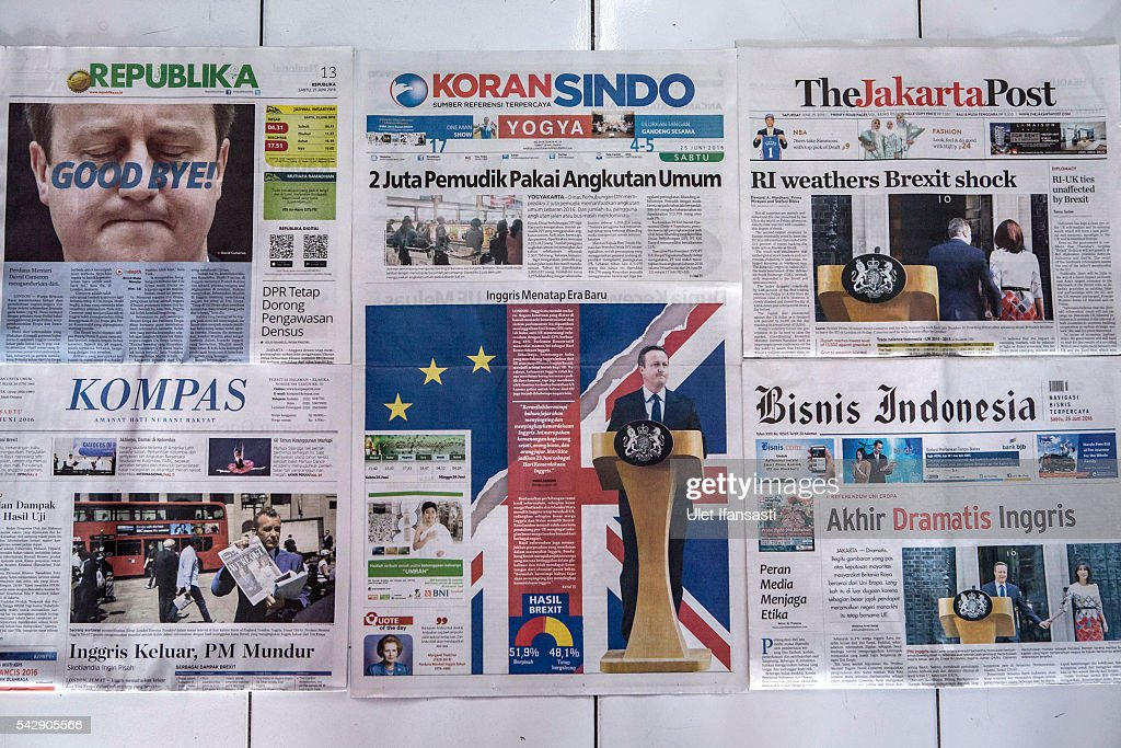 In this photo illustration, the Indonesian newspaper The Jakarta Post shows the cover headline which reads 'RI weathers Brexit shock', REPUBLIKA headline 'GOOD BYE', KORAN SINDO headline 'British looked at new era', KOMPAS headline 'British exit, PM resign', Bisnis Indonesia reads 'Dramatic end of British' are displayed on June 25, 2016 in Yogyakarta, Indonesia. The results from the historic EU referendum has now been declared and the United Kingdom has voted to LEAVE the European Union.