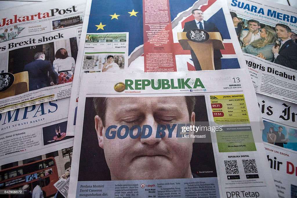 In this photo illustration, the Indonesian newspaper The Jakarta Post shows the cover headline which reads 'RI weathers Brexit shock', REPUBLIKA headline 'GOOD BYE', KORAN SINDO headline 'British looked at new era', KOMPAS headline 'British exit, PM resign', Bisnis Indonesia reads 'Dramatic end of British' on June 25, 2016 in Yogyakarta, Indonesia. The results from the historic EU referendum has now been declared and the United Kingdom has voted to LEAVE the European Union.