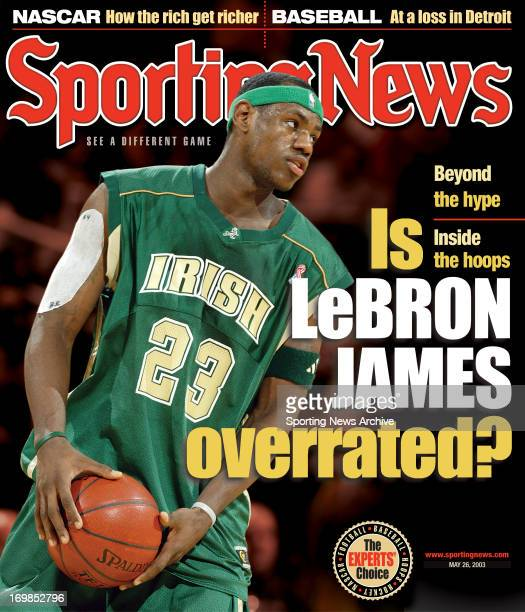 St Vincent St Mary High School Fighting Irish's LeBron James May 26 2003 Is LeBron James overrated