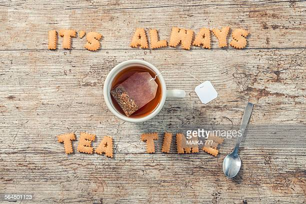 It's always tea time,spelled with alphabet cookies