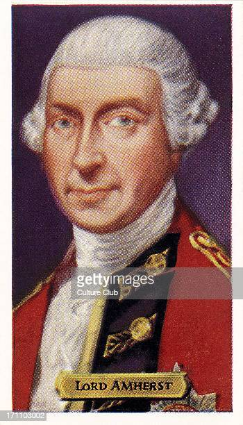 Jeffery Amherst 1st Baron Amherst English politician and army officer JA 29 January 1717 – 3 August 1797 Lord Amherst was noted for his work in North...