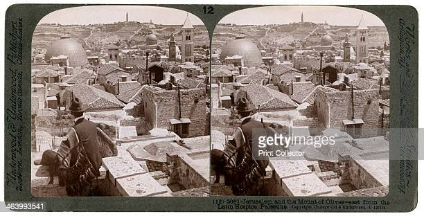 Jerusalem and the Mount of Olives looking east from the Latin Hospice Palestine 1900s From a series called Travelling in the Holy Land Through the...