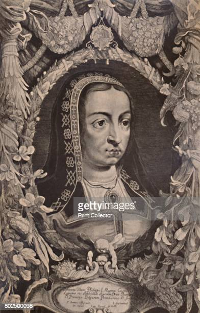 Joanna the Mad Queen of Castile c17th century From A Collection of Engraved Portraits Exhibited by the Late James Anderson Rose at the Opening of the...
