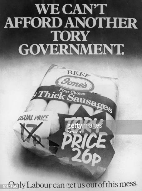A Labour election poster from February 1974 with the slogan 'We Can't Afford Another Tory Government' Below is a pack of thick sausages with the...