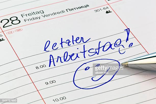 Letzer Arbeitstag in einem Kalender Symbolfoto für Rente Pensionierung und Frühpension Urlaub