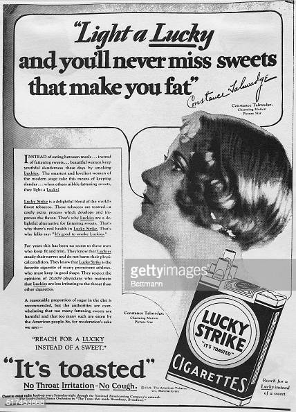 'Light a Lucky and you'll never miss sweets that make you fatReach for a Lucky instead of a sweet' A 1929 ad for Lucky Strike cigarettes featuring...