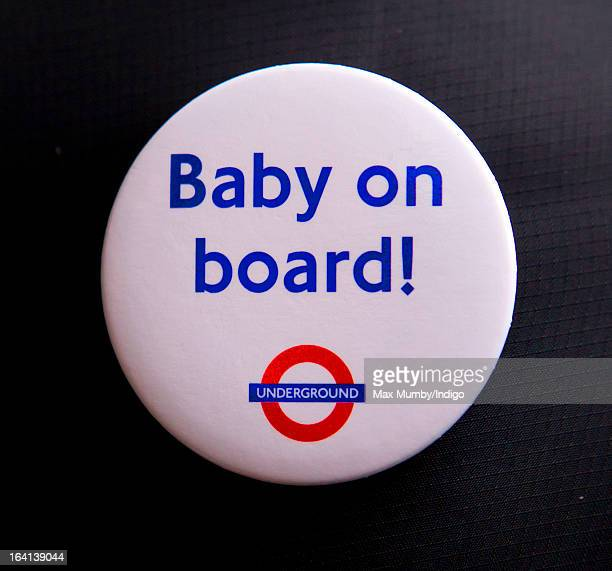 A London Underground 'Baby on Board' badge like that given to pregnant Catherine Duchess of Cambridge as she accompanied Queen Elizabeth II and...