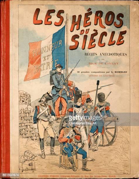 Louis Bombled Book Cover of 'Les Heros du Siecle' anecdotal stories by Dick de Lonlay Editeur Garnier freres Private Collection