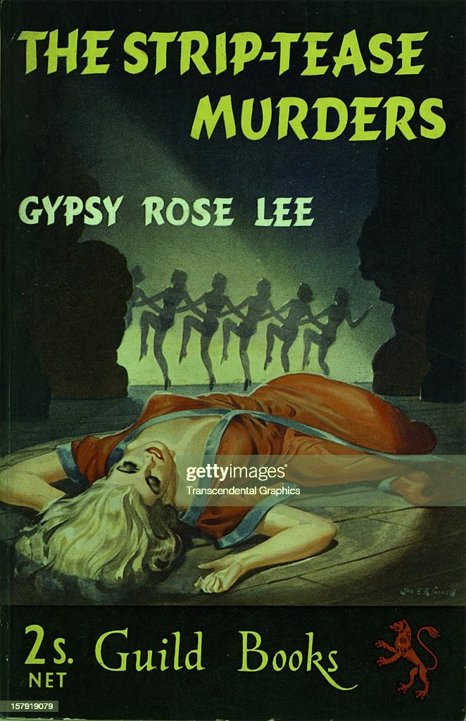 A lurid scene is featured on the cover of 'The Strip-Tease Murders' by <a gi-track='captionPersonalityLinkClicked' href=/galleries/search?phrase=Gypsy+Rose+Lee&family=editorial&specificpeople=215427 ng-click='$event.stopPropagation()'>Gypsy Rose Lee</a> circa 1945 in London, England.