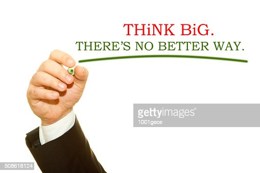 Man hand writing think big. There is no better way : Stock Photo