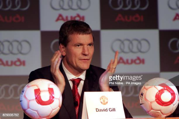 Manchester United's chief executive David Gill during the announcement of the club teaming up with German car manufacturer Audi THIS PICTURE CAN ONLY...