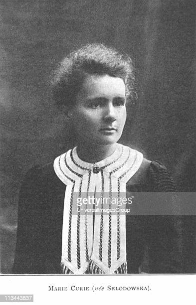 Marie Sklodowska Curie Polishborn French physicist From a picture published 1910