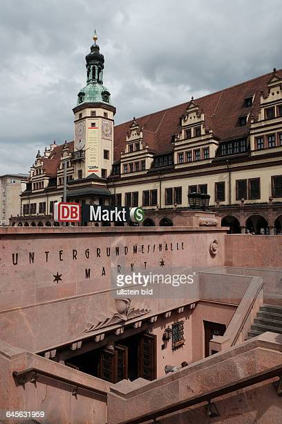 Markt in Leipzig mit Altem Rathaus früherer Eingang zur Untergrundmessehalle heute Eingang zur DeutscheBahnStation Markt im Leipziger CityTunnel