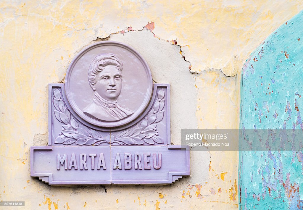 Marta Abreu sign in the street of the same name She invested heavily to help the poor and it is known as the benefactor of the city