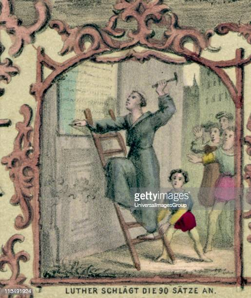 Martin Luther German Protestant reformer nailing his 95 theses to the door of the Castle Church Wittenberg 31 October 1517 so starting the...