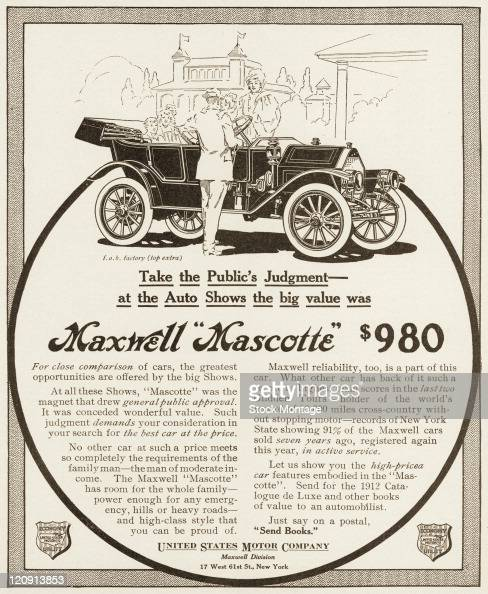 """A Maxwell Mascotte car is shown in a magazine advertisement from 1912 The ad states """"No other car at such a price meets so completely the..."""