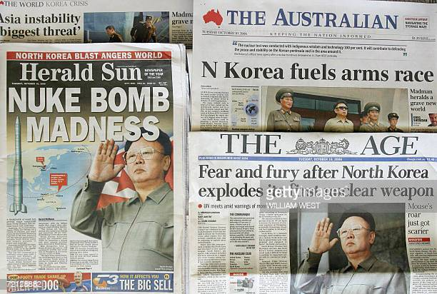 The front pages of Melbourne's morning papers carry large headlines 10 October 2006 denouncing the exploding of a nuclear bomb undertaken by North...