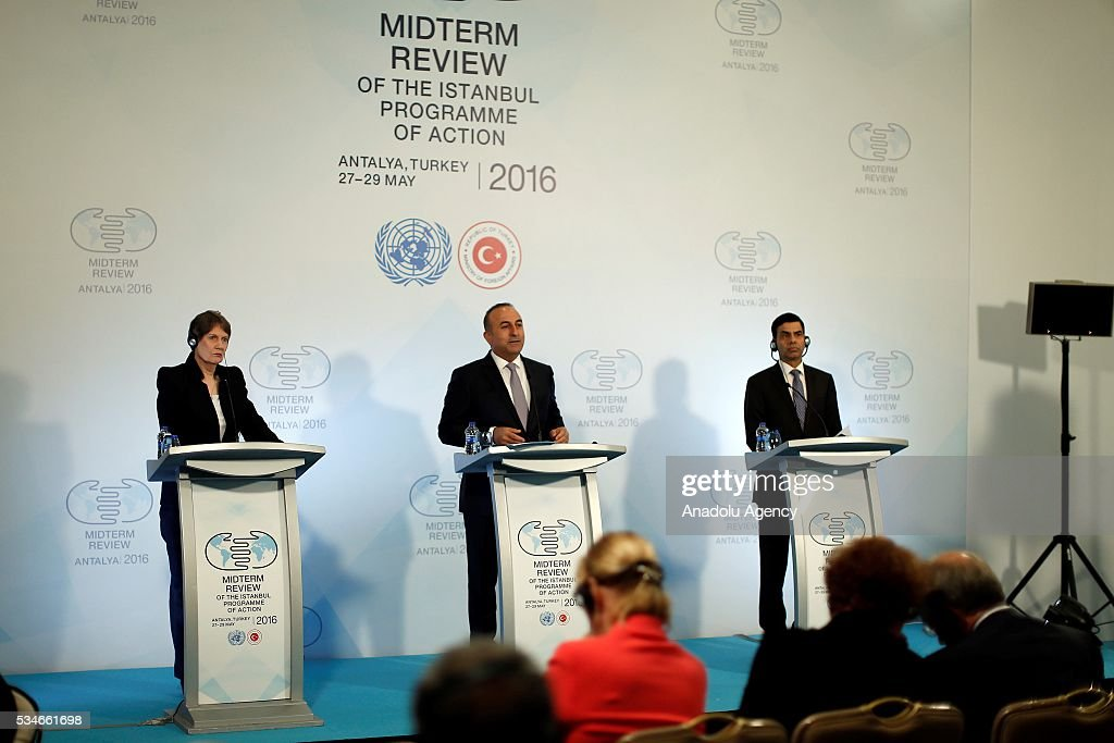 Minister of Foreign Affairs of Turkey, Mevlut Cavusoglu (C), Under-Secretary-General and High Representative for the LDCs Gyan Chandra Acharya (R) and Administrator of the United Nations Development Programme (UNDP) Helen Clark (L) hold a press conference during the Midterm Review of the Istanbul Programme of Action in Antalya, Turkey on May 27, 2016. The Midterm Review conference for the Istanbul Programme of Action for the Least Developed Countries takes place in Antalya, Turkey from 27-29 May 2016. The conference will undertake a comprehensive review of the implementation of the Istanbul Programme of Action by the least developed countries (LDCs) and their development partners and likewise reaffirm the global commitment to address the special needs of the LDCs.