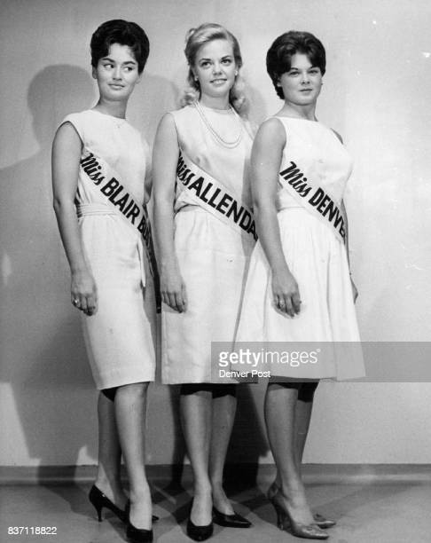 Miss Colorado Hopefuls Here are three of the 19 girls who will compete July 1820 in Denver Auditorium for the title of Miss Colorado From left are...