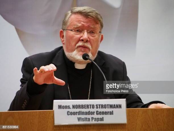 Monsignor Norberto Strotmann Bishop of Chosica General Coordinator of the papal visit With the motto 'United for the Hope' the Peruvian Episcopal...