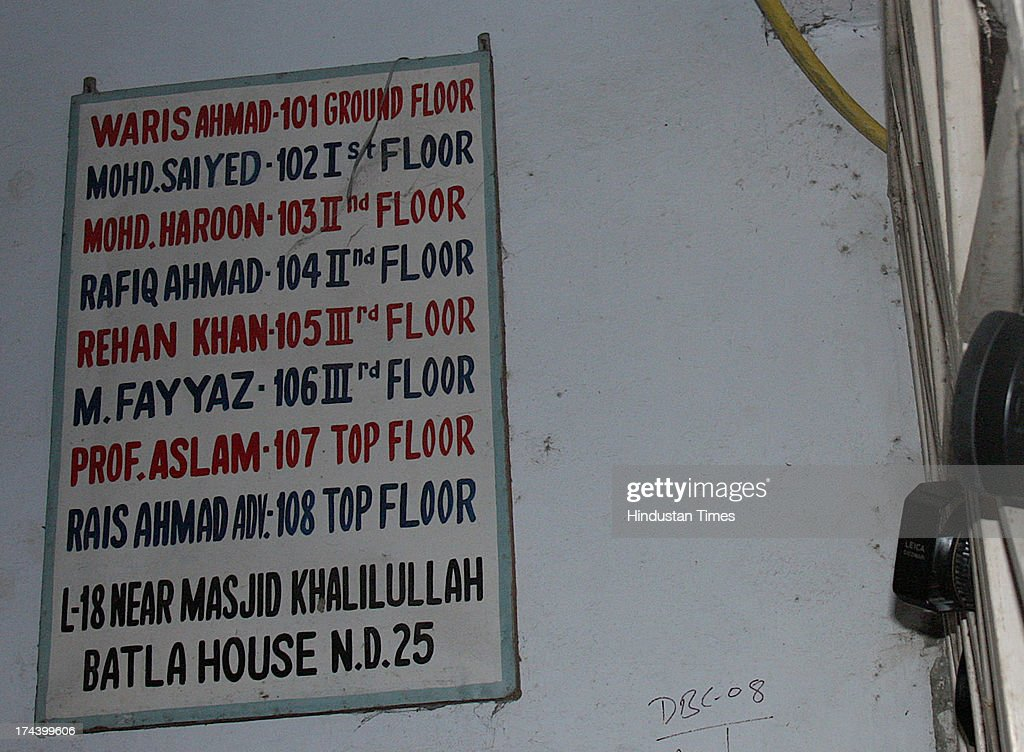 A name list of the residents at Batla House where encounter between police and the suspected militants took place on September 19, 2008 in New Delhi, India. A Delhi court on July 25, 2013 ruled that 2008 Batla House encounter was genuine and convicted lone suspected Indian Mujahideen operative Shahzad Ahmed of killing Delhi police inspector MC Sharma. Shahzad is said to be one of the occupants of the flat in Jamia Nagar where the encounter took place on September 19, 2008 between the officers of the special cell and the suspected IM terrorists allegedly involved in the September 13, 2008 serial blasts at Karol Bagh, Connaught Place, Greater Kailash and India Gate left 26 dead and 133 injured.