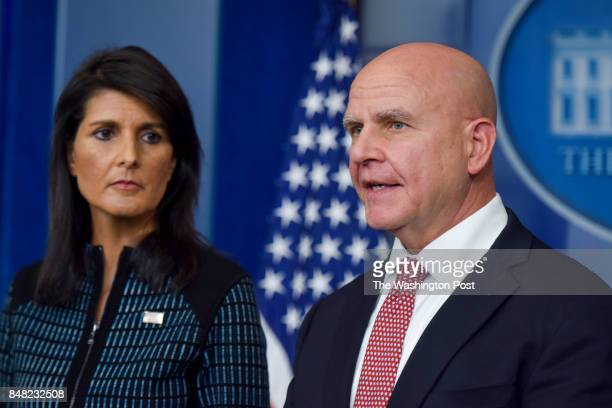 National security adviser HR McMaster R and US Ambassador to the United Nations Nikki Haley participate in a press briefing in the Press Briefing...